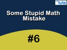 Some Stupid Math Mistake - General-IV Video by Lets Tute