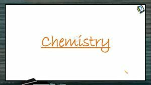 General Organic Chemistry - Bond Fission (Session 14 & 15)