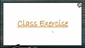 General Organic Chemistry - Class Exercise (Session 11, 12 & 13)