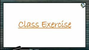 General Organic Chemistry - Class Exercise (Session 7 & 8)