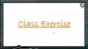 General Organic Chemistry - Class Exercise (Session 9 & 10)
