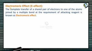 General Organic Chemistry - Electromeric Effect (Session 11, 12 & 13)