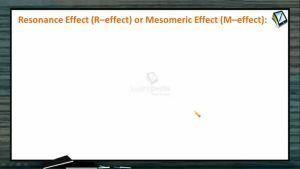 General Organic Chemistry - Resonance Effect (Session 11, 12 & 13)
