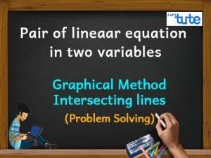 Pair Of Linear Equations In Two Variables - Graphical Method - Intersecting lines - PS Video By Lets Tute