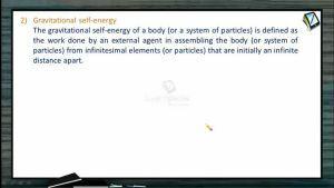 Gravitation - Gravitational Self Energy (Session 4)