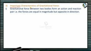 Gravitation - Important Characteristics Of Gravitational Force (Session 1)
