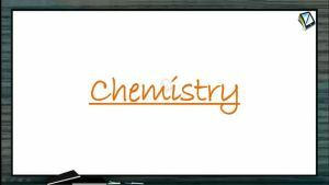 Hydrogen And Its Compounds - Heavy Water Or Deuterium Oxide (Session 4)