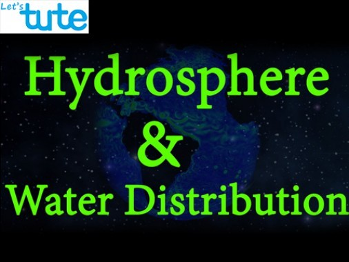 All Class Environmental Science - Hydrosphere And Water Distribution Video by Let's tute