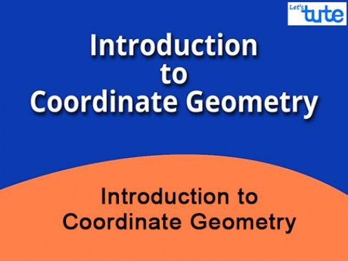 Class 10 Mathematics - Introduction To Coordinate Geometry Video by Lets Tute