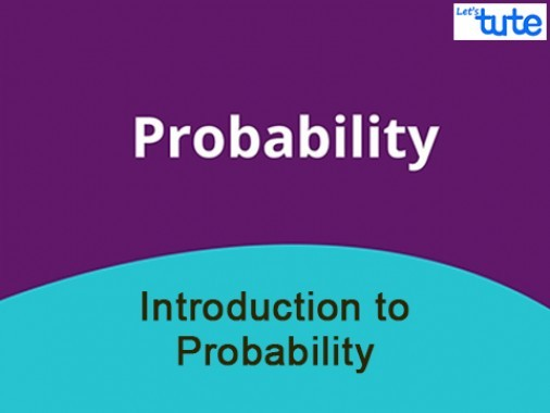 Class 9 & 10 Mathematics - Introduction To Probability Video by Lets Tute