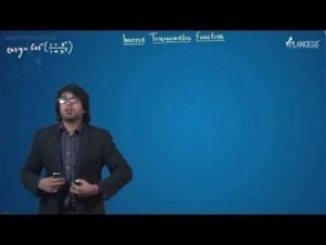 Inverse Trigonometric Functions - Property-XI Part-II Video By Plancess