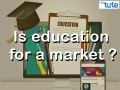 All Class Values To Lead - Is Education A Market Video by Lets Tute