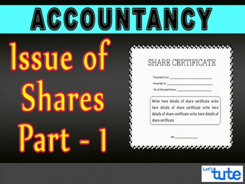 Class 12 Accountancy - Issue Of Shares Part-I Video by Let's Tute