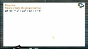 Maxima And Minima - Nature Of Roots Of Cubic Polynomial (Session 4)