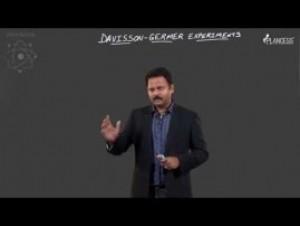 Modern Physics - Davisson-Germer Experiments Video By Plancess