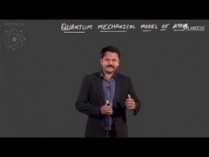 Modern Physics - Quantum Mechanical Model Of Atom Video By Plancess