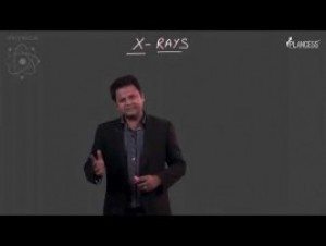 Modern Physics - X - Rays-I Video By Plancess