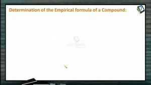 Mole Concept (Basic Concepts of Chemistry) - Determination Of The Empirical Formula Of A Compound (Session 5)