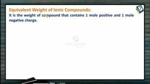 Mole Concept (Basic Concepts of Chemistry) - Equivalent Weight Of Ionic Compounds (Session 7)