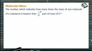 Mole Concept (Basic Concepts of Chemistry) - Molecular Mass And Gram Molecular Mass (Session 3)