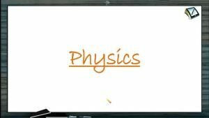 Newtons Law of Motion - Newtons First Law Of Motion (Session 1)