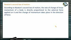 Newtons Law of Motion - Newtons Second Law Of Motion (Session 1)