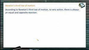 Newtons Law of Motion - Newtons Third Law Of Motion (Session 1)