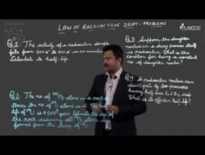Nuclear Physics And Radioactivity - Law Of Radioactivity Decay - Problems Video By Plancess