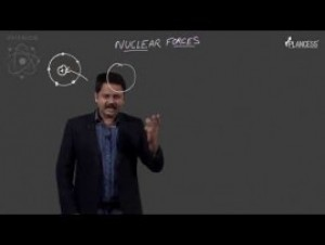 Nuclear Physics And Radioactivity - Nuclear Force Video By Plancess