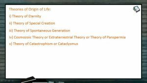 Origin And Evolution Of Life - Theories Of Origin Of Life (Session 1)