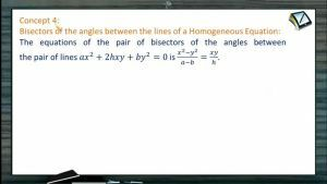 Pair of Straight Lines - Bisectors Of The Angles Between The Lines Of A Homogeneous Equation (Session 1)