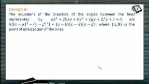 Pair of Straight Lines - Equation Of Bisectors Of The Angles Between The Lines (Session 2)