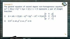 Pair of Straight Lines - Non Homogeneous Equation Of Second Degree (Session 2)