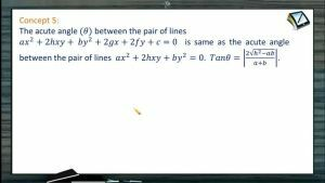 Pair of Straight Lines - The Acute Angle Between The Pair Of Lines (Session 2)