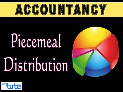 Class 11 & 12 Accountancy - Piecemeal Distribution Video by Let's Tute
