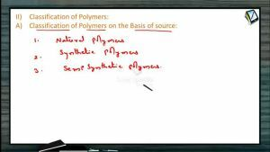 Polymers - Classification Of Polymers On The Basis Of Source (Session 1)