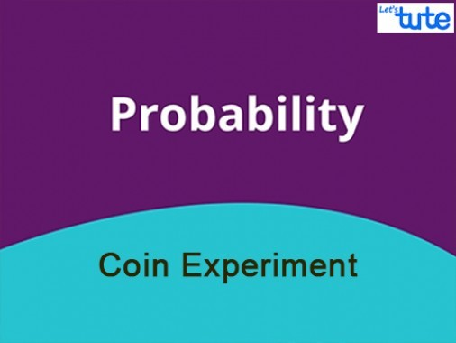 Class 10 Mathematics - Probability Coin Experiment Video by Lets Tute