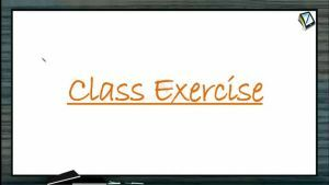 Properties of Matters - Class Exercise-1 (Session 2)