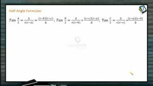 Properties Of Triangles - Half Angle Formulae For Tangent (Session 3)