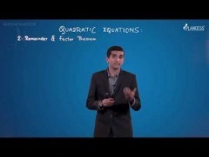 Quadratic Equations And Inequalities - Remainder And Factor Theorem Video By Plancess