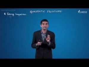 Quadratic Equations And Inequalities - Solving Inequalities Video By Plancess
