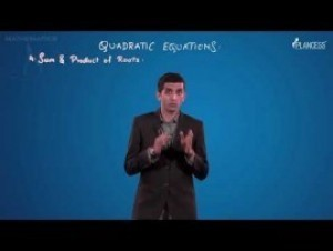 Quadratic Equations And Inequalities - Sum And Product Of The Root Video By Plancess