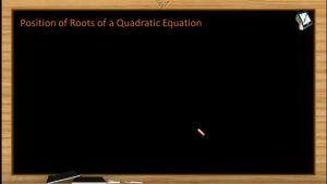 Quadratic Equations - Location Of Roots 1 (Session 7 & 8)