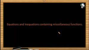 Quadratic Equations - Miscellaneous Equations 1 (Session 9)