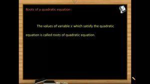 Quadratic Equations - Roots Of Quadratic Equation (Session 1)