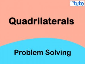 Class IX Maths - Quadrilaterals - Problem Solving Video By Lets Tute