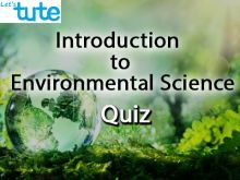 All Class Environmental Science - Quiz Time - Introduction To Environmental Science Video by Let's tute