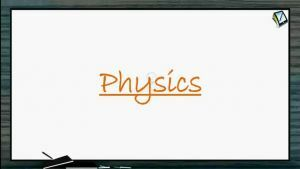 Ray Optics - Condition For Rectilinear Propagation Of Light (Session 1, 2 & 3)