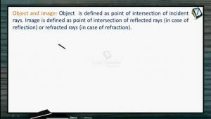 Ray Optics - Object And Image (Session 1, 2 & 3)