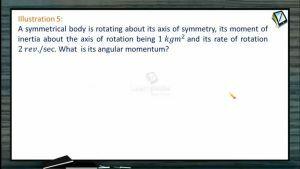 Rotational Motion - Illustrations-II (Session 7)